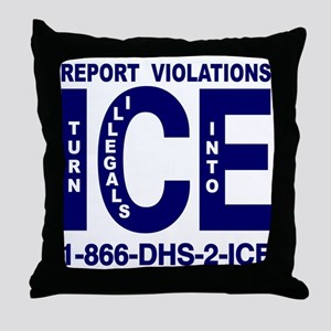 REPORT VIOLATIONS TO ICE -  Throw Pillow