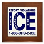 REPORT VIOLATIONS TO ICE - Framed Tile