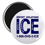 REPORT VIOLATIONS TO ICE - Magnet