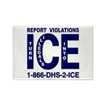 REPORT VIOLATIONS TO ICE - Rectangle Magnet
