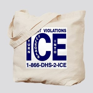 REPORT VIOLATIONS TO ICE -  Tote Bag