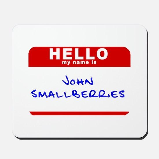 John Smallberries Mousepad
