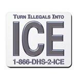 TURN ILLEGALS INTO ICE -  Mousepad