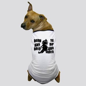 Born And Bred Dog T-Shirt