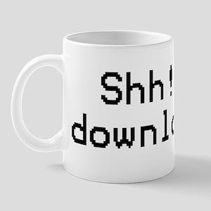 Shh! I'm Downloading. Mug