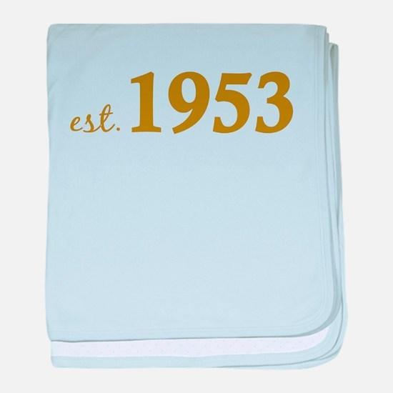 Est 1953 (Born in 1953) baby blanket