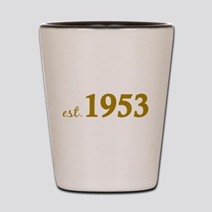 Est 1953 (Born in 1953) Shot Glass