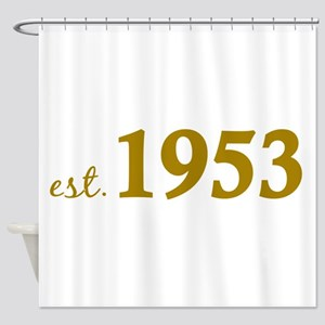 Est 1953 (Born in 1953) Shower Curtain