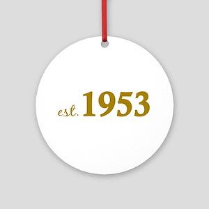 Est 1953 (Born in 1953) Ornament (Round)