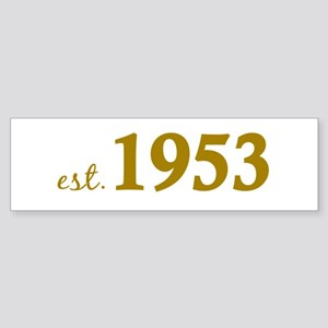 Est 1953 (Born in 1953) Sticker (Bumper)