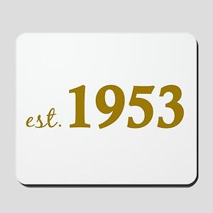 Est 1953 (Born in 1953) Mousepad
