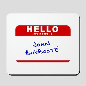John Bigbooté Mousepad