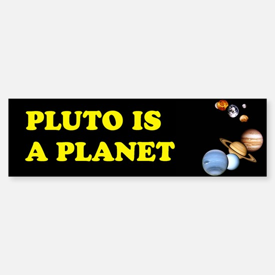 Pluto Is A Planet Bumper Bumper Bumper Sticker