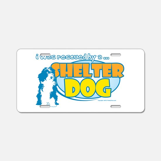 Rescued by Shelter Dog Aluminum License Plate