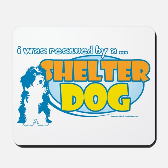 Rescued by Shelter Dog Mousepad