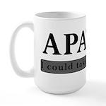 Apathy, Take It Or Leave It Large Mug