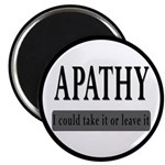 """Apathy, Take It Or Leave It 2.25"""" Magnet (10"""