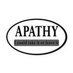 Apathy, Take It Or Leave It Oval Car Magnet