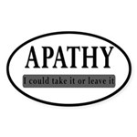 Apathy, Take It Or Leave It Sticker (Oval)