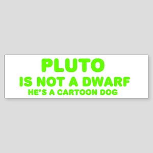 Pluto is not a dwarf Bumper Sticker