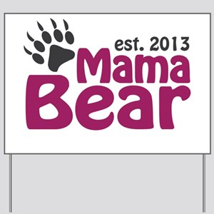 Mama Bear Claw Est 2013 Yard Sign