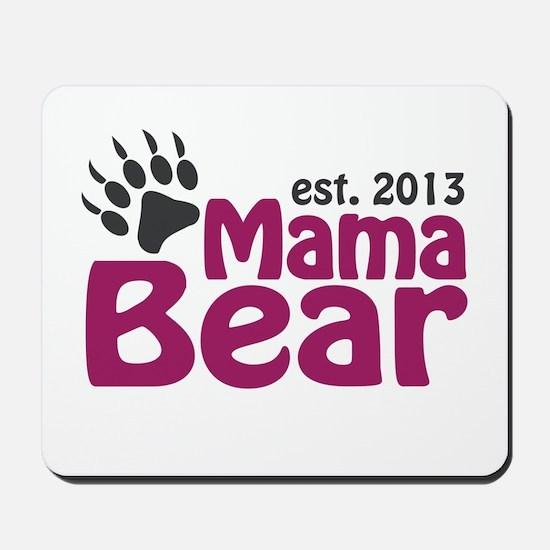 Mama Bear Claw Est 2013 Mousepad