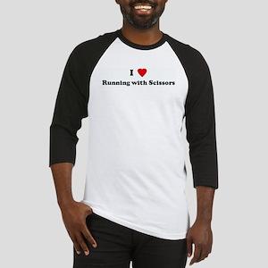 I Love Running with Scissors Baseball Jersey