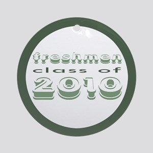 """Class of 2010 Freshmen"" Ornament (Round)"