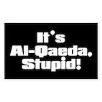IT'S AL-QAEDA, STUPID! Rectangle Sticker