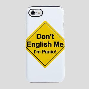 Don't English Me I'm P iPhone 7 Tough Case