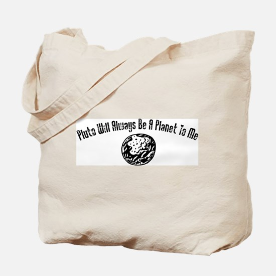 Pluto Will Always Be A Planet Tote Bag