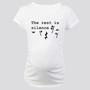 The rest is silence Maternity T-Shirt