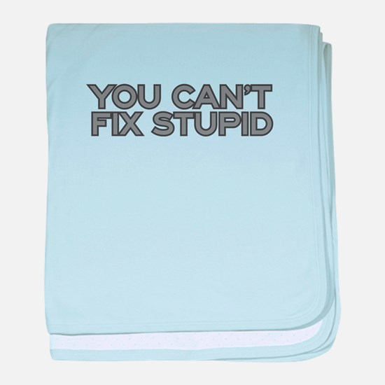You can't fix stupid baby blanket