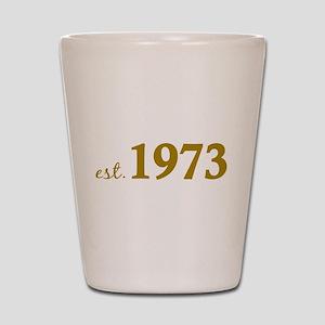 Est 1973 (Born in 1973) Shot Glass