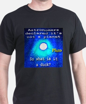 Pluto So What Is It A Duck? Black T-Shirt