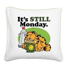 IT'S STILL MONDAY Square Canvas Pillow