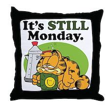 IT'S STILL MONDAY Throw Pillow