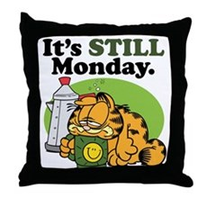IT'S STILL MONDAY Throw Pillow