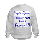 Pluto: Dwarf or Planet? Kids Sweatshirt