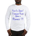 Pluto: Dwarf or Planet? Long Sleeve T-Shirt