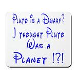 Pluto: Dwarf or Planet? Mousepad
