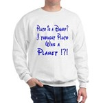 Pluto: Dwarf or Planet? Sweatshirt