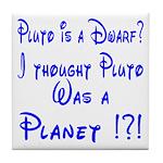 Pluto: Dwarf or Planet? Tile Coaster