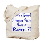 Pluto: Dwarf or Planet? Tote Bag