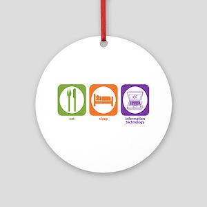 Eat Sleep Information Ornament (Round)