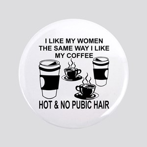 Hot And No Pubic Hair Button