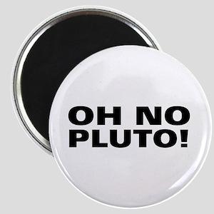 Oh No Pluto! Magnet