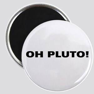 Oh Pluto! Magnet