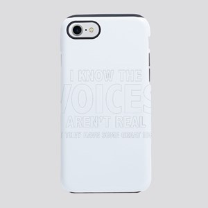 I Know The Voices Aren't R iPhone 7 Tough Case