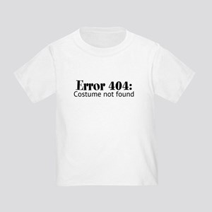Error 404: Costume not found Toddler T-Shirt